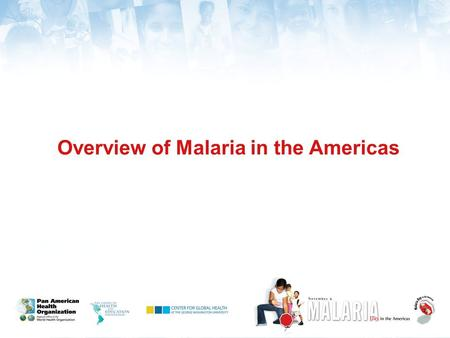 Overview of Malaria in the Americas. History followed different courses for different peoples because of differences among peoples' environments, not.