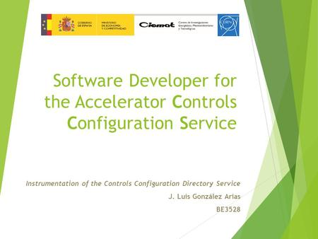 Instrumentation of the Controls Configuration Directory Service J. Luis González Arias BE3528 Software Developer for the Accelerator Controls Configuration.