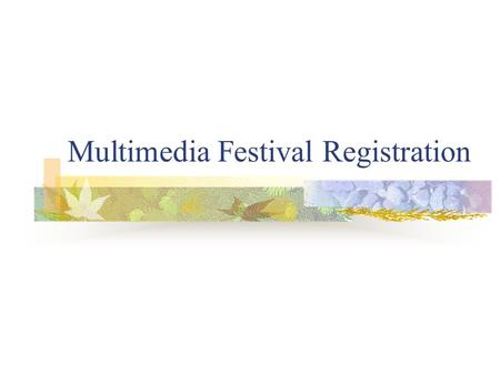 Multimedia Festival Registration. Creation of database tables Student table Project table Criteria table.