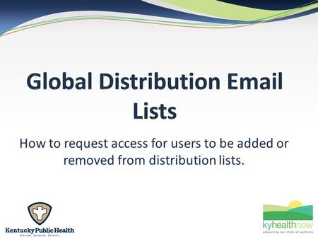 How to request access for users to be added or removed from distribution lists.