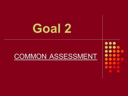 Goal 2 COMMON ASSESSMENT. What constitutional principle is being practiced when the legislative branch passes a law, the executive branch vetoes a law,