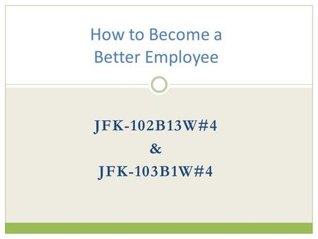 JFK-102B13W#4 & JFK-103B1W#4 How to Become a Better Employee.