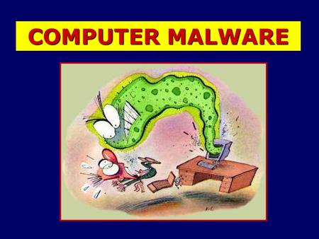 COMPUTER MALWARE. Malware is a general term for any type of unwanted software that does mischief or permanent damage to your computer. Malware is created.