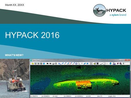 Month XX, 20XX HYPACK 2016 What's New?.