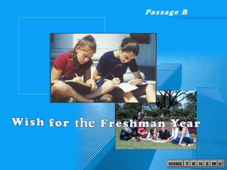 Passage B Wish for Freshman Year Experiencing English 1 Contents Think About It Related Information Explanation of Passage B Summary of the Text Reading.