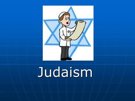 Judaism The Symbol of Judaism The God of Judaism Yahweh (also called Adonai) is the God of Judaism Yahweh (also called Adonai) is the God of Judaism.