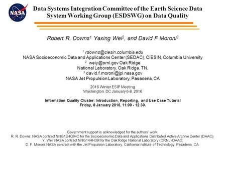 Data Systems Integration Committee of the Earth Science Data System Working Group (ESDSWG) on Data Quality Robert R. Downs 1 Yaxing Wei 2, and David F.
