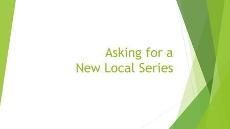 Asking for a New Local Series. 25.Local series authority records  SHARE Bibliographic Services staff will create local series authority records in the.