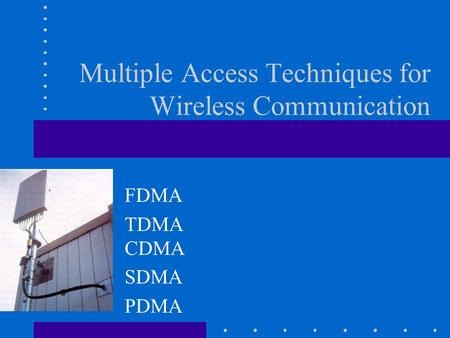 Multiple Access Techniques for Wireless Communication FDMA TDMA CDMA SDMA PDMA.