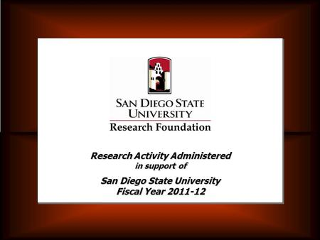 Research Activity Administered in support of San Diego State University Fiscal Year 2011-12.