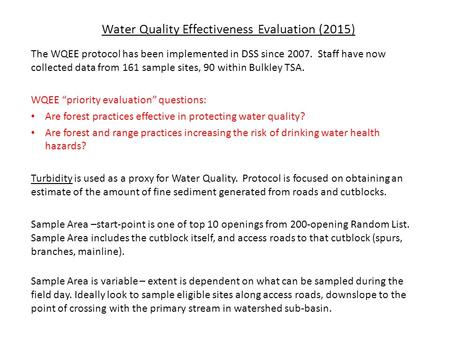 Water Quality Effectiveness Evaluation (2015) The WQEE protocol has been implemented in DSS since 2007. Staff have now collected data from 161 sample sites,