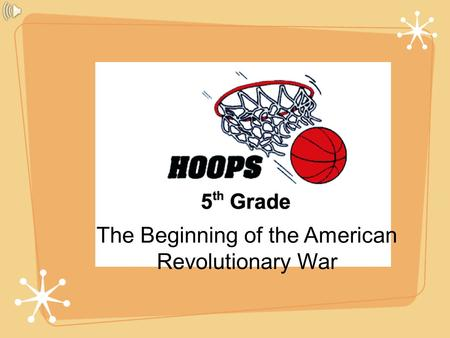 The Beginning of the American Revolutionary War. PEOPLEACTS DOCUMENTS PLACESMISC. Q 1pt Q 2pt Q 3pt Q 4pt Q 5pt Hoops.