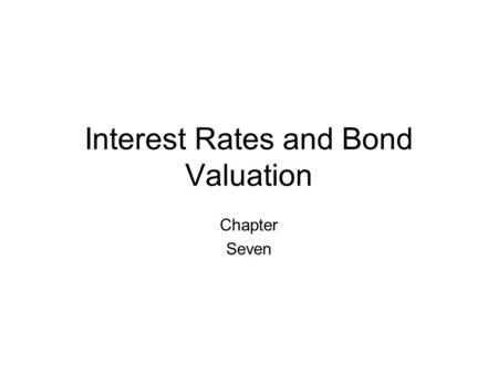 Interest Rates and Bond Valuation Chapter Seven. Problem Set - Bonds 1.You want to purchase a 182 day Treasury Bill with a $500,000 face value. If the.