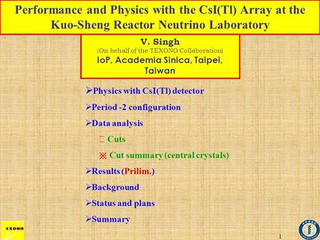 1 Performance and Physics with the CsI(Tl) Array at the Kuo-Sheng Reactor Neutrino Laboratory  Physics with CsI(Tl) detector  Period -2 configuration.