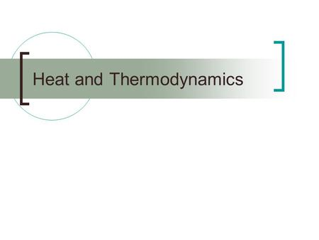 Heat and Thermodynamics. Review What are the three phases of matter?