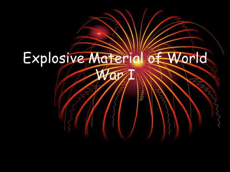 Explosive Material of World War I. Militarism Alliances.
