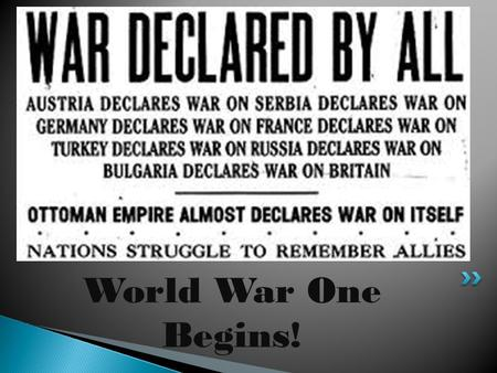 World War One Begins!. A system in which one person has unlimited power.