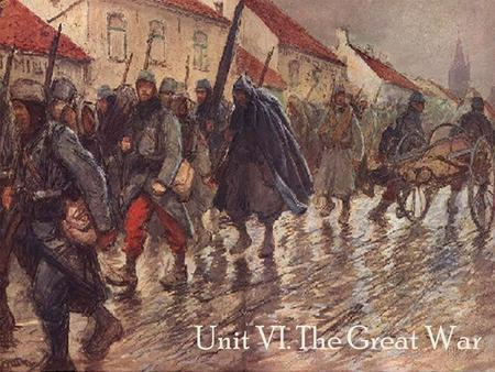 Unit VI. The Great War. A. Causes of the Great war.