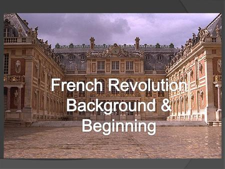 France and the Old Regime  Before the revolution France operated on a system known as the Old Regime.  In this system there is an absolute monarch and.