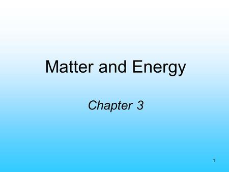 1 Matter and Energy Chapter 3. 2 Properties Characteristics of the substance under observation Properties can be either ¬directly observable or ­the manner.