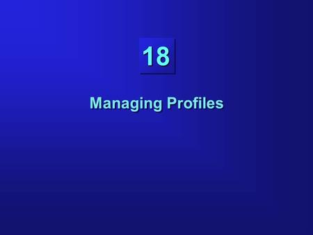 18 Managing Profiles. 18-2 Objectives Creating and assigning profiles to users Controlling use of resources with profiles Altering and dropping profiles.