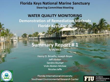 Florida Keys National Marine Sanctuary Steering Committee Meeting WATER QUALITY MONITORING Demonstration of Remediation Methods Florida Keys Canals Summary.