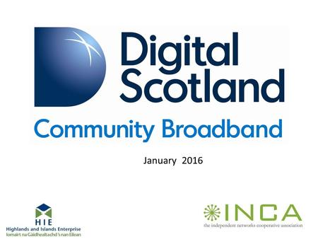 January 2016. Why? What? How? Where? Why? Our ambition for Scotland to become a world class digital nation …..requires that people living, working and.