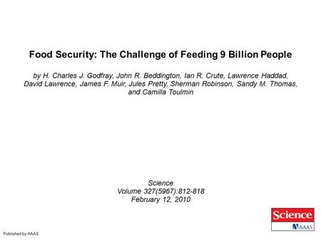 Food Security: The Challenge of Feeding 9 Billion People by H. Charles J. Godfray, John R. Beddington, Ian R. Crute, Lawrence Haddad, David Lawrence, James.