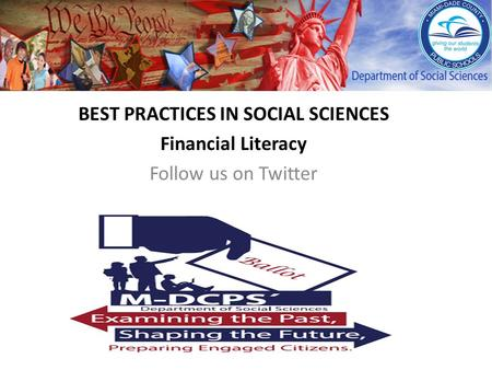 BEST PRACTICES IN SOCIAL SCIENCES Financial Literacy Follow us on Twitter.