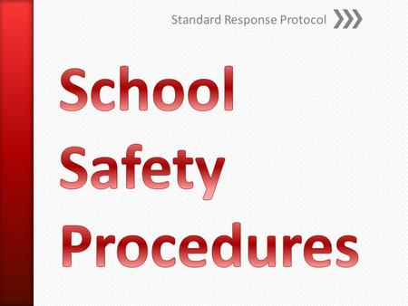 Standard Response Protocol. » The Standard Response Protocol (SRP) is a classroom response to emergency events that may occur at school. Each classroom.