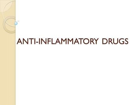 ANTI-INFLAMMATORY DRUGS. According to their chemical structure, anti-inflammatory drugs are usually subdivided into steroids and nonsteroids. Glucocorticoids.
