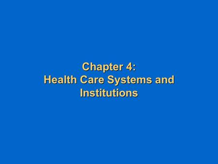 Chapter 4: Health Care Systems and Institutions. Not-for-profit (NFP) Management lNFPs a large presence in the health care sector. k Blue Cross Blue Shield.