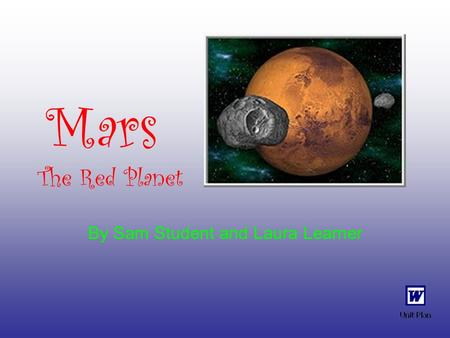 Mars The Red Planet By Sam Student and Laura Learner.