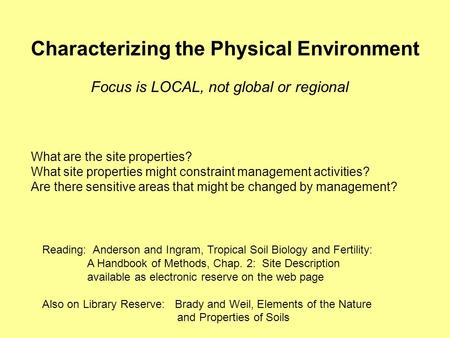 Characterizing the Physical Environment Reading: Anderson and Ingram, Tropical Soil Biology and Fertility: A Handbook of Methods, Chap. 2: Site Description.