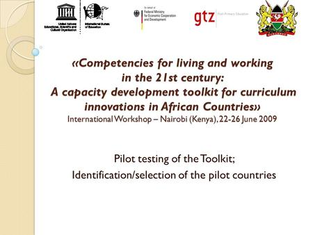 «Competencies for living and working in the 21st century: A capacity development toolkit for curriculum innovations in African Countries» International.