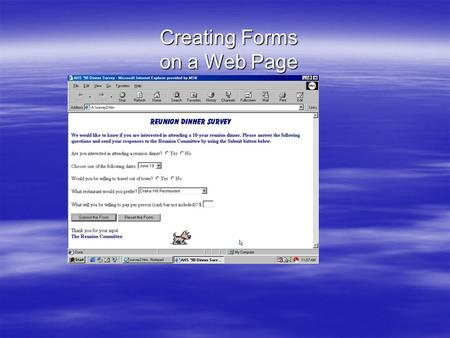 Creating Forms on a Web Page. 2 Introduction  Forms allow Web developers to collect visitor feedback  Forms create an environment that invites people.