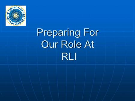 Preparing For Our Role At RLI. Learning Objectives  Successful Techniques for Working with Adult Learners  Understand Our Role…