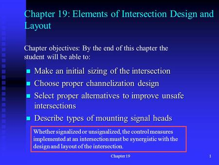 Chapter 191 Chapter 19: Elements of Intersection Design and Layout Make an initial sizing of the intersection Make an initial sizing of the intersection.