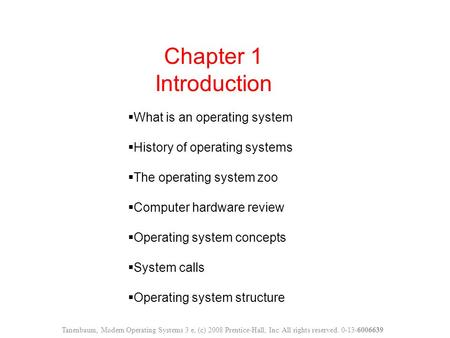 Chapter 1 Introduction  What is an operating system  History of operating systems  The operating system zoo  Computer hardware review  Operating system.