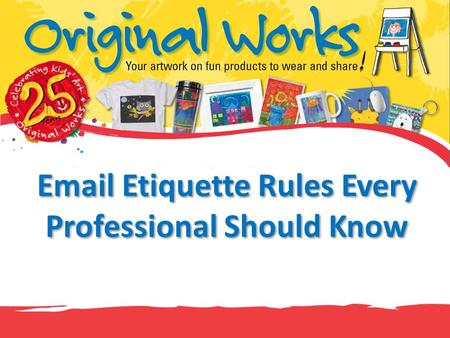 Email Etiquette Rules Every Professional Should Know.