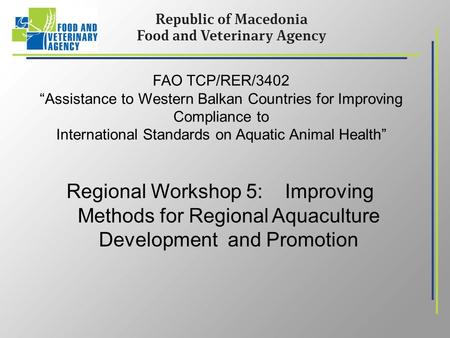 "FAO TCP/RER/3402 ""Assistance to Western Balkan Countries for Improving Compliance to International Standards on Aquatic Animal Health"" Regional Workshop."