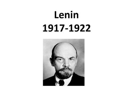 Lenin 1917-1922. Democratic Centralism The idea the all decision making actually comes from a small group of Communist party elite. Is this Marx and Engel's.