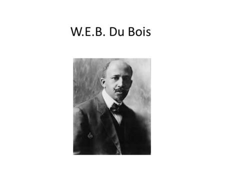 W.E.B. Du Bois. Segregation should be stopped now FULL political, civil, and social rights for African Americans.