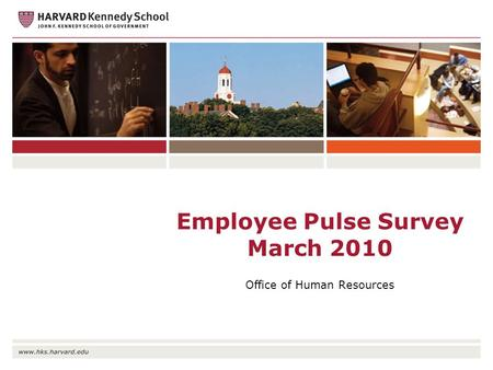 Employee Pulse Survey March 2010 Office of Human Resources.