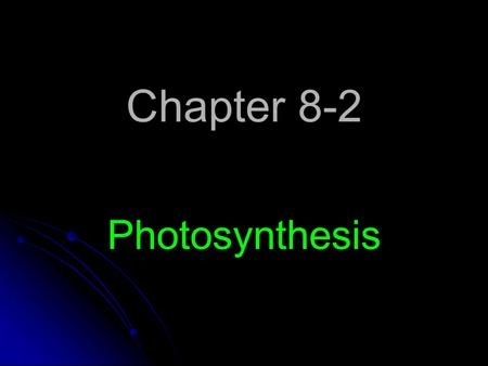 Chapter 8-2 Photosynthesis. Research into PHOTOSYNTHESIS began centuries ago with this simple question: When a tiny seed grows into a tree, where does.
