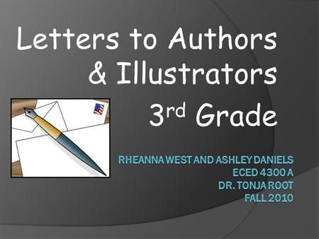 Letters to Authors & Illustrators 3 rd Grade. RheAnna West: Prewriting  GPS ELA3W1 The student demonstrates competency in the writing process. The student.