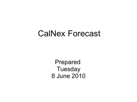CalNex Forecast Prepared Tuesday 8 June 2010. Anticipated Platform Activities NOAA P3 Note: Deployed to Gulf of Mexico, return to Ontario Thursday night,