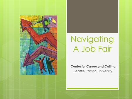 Navigating A Job Fair Center for Career and Calling Seattle Pacific University.