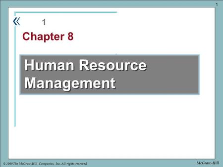 Part Chapter © 2009 The McGraw-Hill Companies, Inc. All rights reserved. 1 McGraw-Hill Human Resource Management 1 Chapter 8.