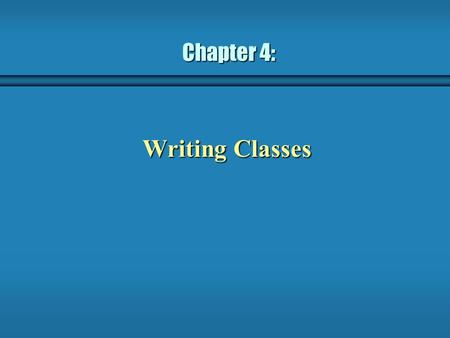 Chapter 4: Writing Classes. 2 b We've been using predefined classes. Now we will learn to write our own classes to define new objects b Chapter 4 focuses.